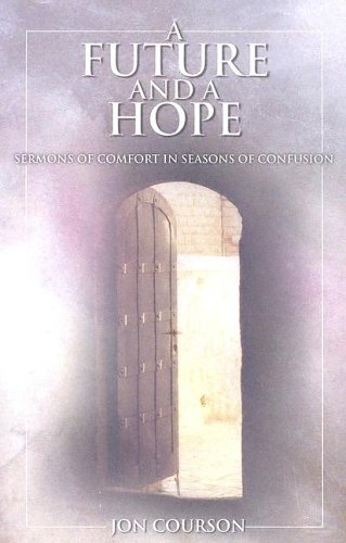 9780967666105: A Future and a Hope: Sermons of Comfort in Seasons of Confusion