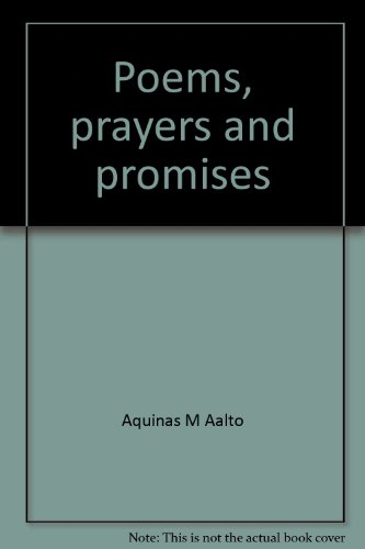 Poems, Prayers And Promises The Poetry Of Aquinas M. Aalto [ Inscribed By The Author]: Aalto, ...