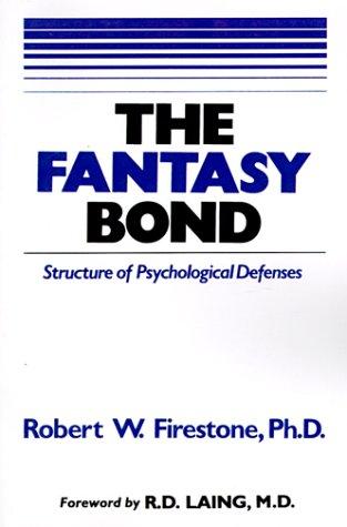 9780967668406: The Fantasy Bond : Structure of Psychological Defenses