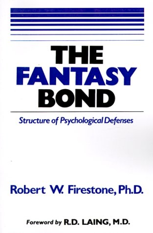 9780967668406: The Fantasy Bond: Effects of Psychological Defenses on Interpersonal Relations