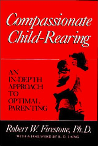 9780967668420: Compassionate Child-Rearing: An In-Depth Approach to Optimal Parenting