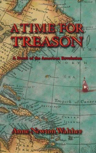 9780967670300: A Time For Treason: An Historical Novel