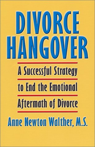 9780967670317: Divorce Hangover: A Successful Strategy to End the Emotional Aftermath of Divorce
