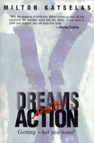 9780967670508: Dreams Into Action: Getting What You Want!