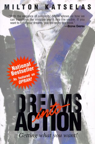 9780967670515: Dreams Into Action: Getting What You Want!