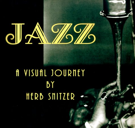 Jazz: A Visual Journey: Snitzer, Herb