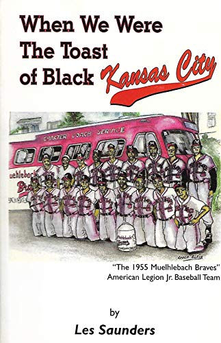 9780967673608: When we were the toast of Black Kansas City
