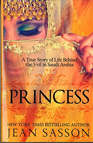 9780967673745: Princess: A True Story of Life Behind the Veil in Saudi Arab