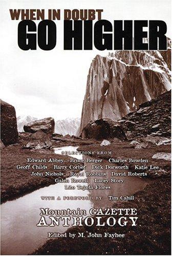 When in Doubt, Go Higher : Mountain: John Nichols; Bowden