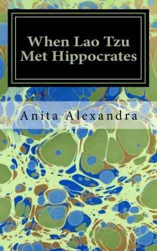 9780967675510: When Lao Tzu Met Hippocrates: A Mystical Medical Adventure