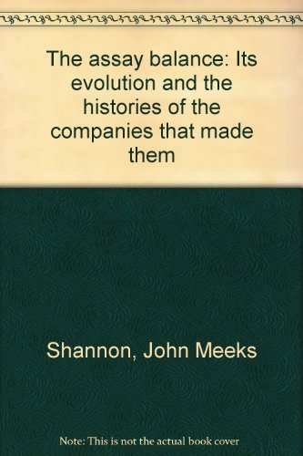 9780967684116: The assay balance: Its evolution and the histories of the companies that made them