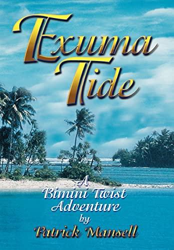 Exuma Tide- A Bimini Twist Adventure: Patrick Mansell