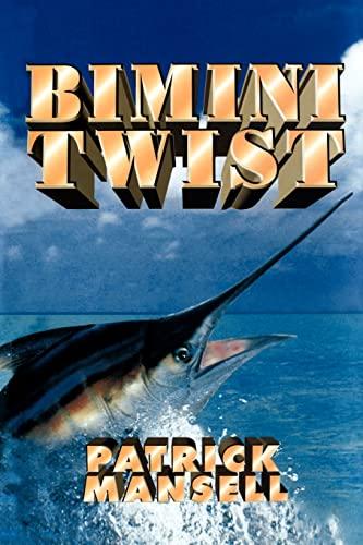 Bimini Twist: Patrick J. Mansell