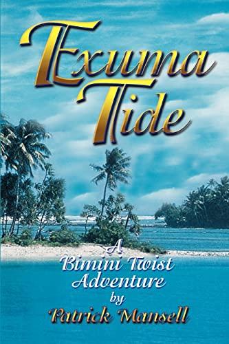 Exuma Tide : A Bimini Twist Adventure: Patrick J. Mansell