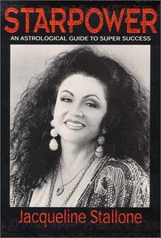 Starpower : An Astrological Guide to Super Success: Stallone, Jacqueline