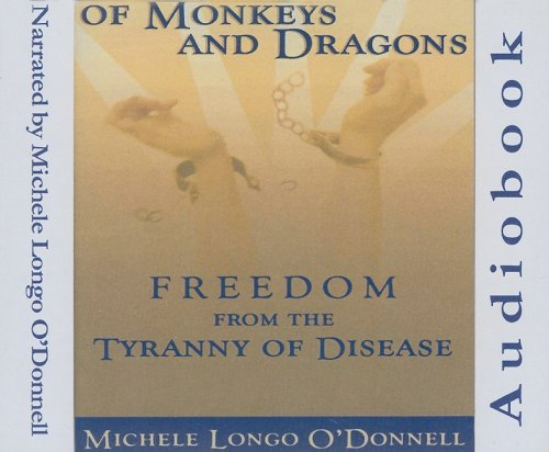 9780967686134: Of Monkeys and Dragons: Freedom from the Tyranny of Disease