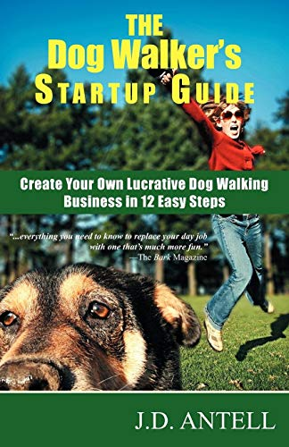 9780967688015: The Dog Walker's Startup Guide: Create Your Own Lucrative Dog Walking Business in 12 Easy Steps