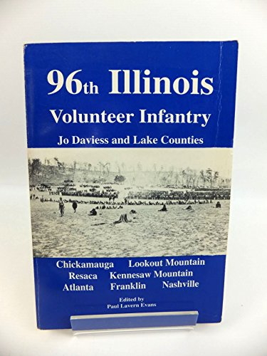 9780967688909: 96th Illinois Volunteer Infantry of Jo Daviess and Lake counties