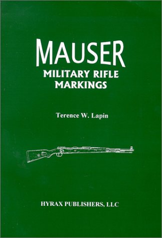 Mauser Military Rifle Markings: Lapin, Terence W.
