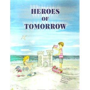 9780967692166: Heroes of Tomorrow