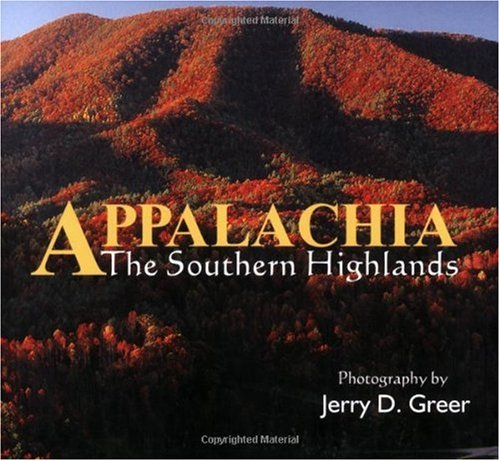 Appalachia: The Southern Highlands (Appalachia Landscapes): Greer, Jerry