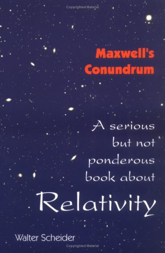 9780967694405: Maxwell's Conundrum: A Serious But Not Ponderous Book About Relativity