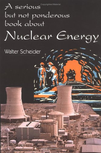 9780967694429: A Serious But Not Ponderous Book about Nuclear Energy