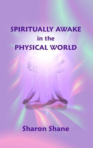 Spiritually Awake in the Physical World: Sharon Shane