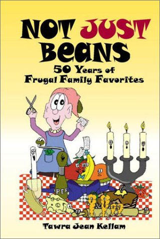 9780967697406: Not Just Beans: Fifty Years of Frugal Family Favorites