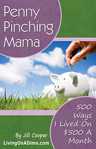 9780967697475: Penny Pinching Mama 500 Ways I Lived on $500 a Month