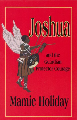 Joshua and the Gaurdian Protector Courage: Holiday, Mamie