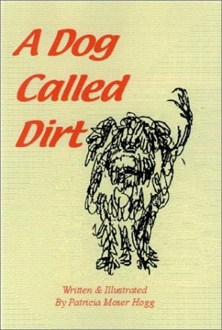 9780967700045: A Dog Called Dirt