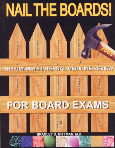 9780967702520: Nail the Boards! The Ultimate Internal Medicine Review for Board Exams, 2001 Edition