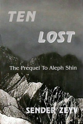 9780967704456: Ten Lost: The Prequel to Aleph Shin