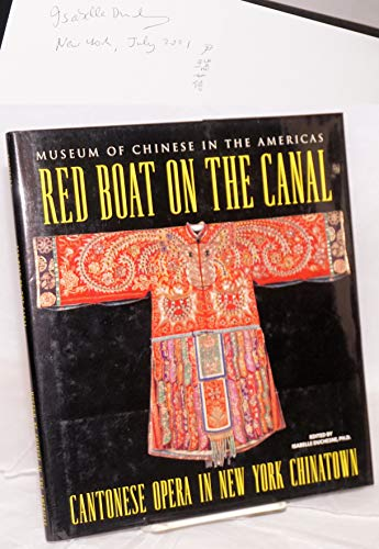 9780967708607: Red Boat on the Canal: Cantonese Opera in New York Chinatown