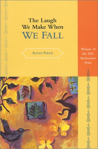 The Laugh We Make When We Fall: Susan Firer