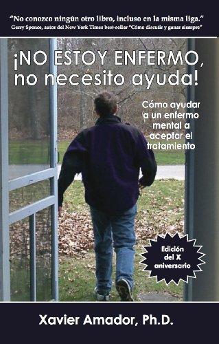 9780967718941: NO ESTOY ENFERMO, no necesito ayuda! Como ayudar a un enfermo mental a aceptar el tratamiento. (Spanish Edition)