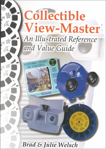 9780967719702: Collectible View-Master: An Illustrated Reference and Value Guide