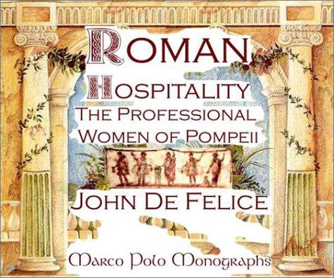 9780967720180: Roman Hospitality: The Professional Women of Pompeii (Marco Polo Monographs, 6)