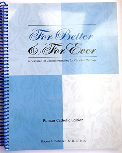9780967722306: For Better & For Ever: A Resource for Couples Preparing for Christian Marriage (Roman Catholic Edition) (Roman Catholic Edition)