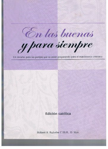 9780967722320: En Las Buenas Y Para Siempre (Spanish Edition) (un recursopara las parejas que estan preparando el matrimonio cristiano)