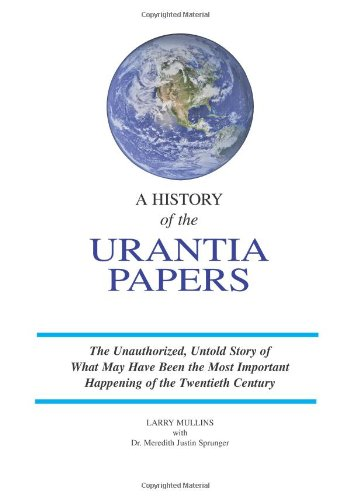 9780967726311: A History of the Urantia Papers