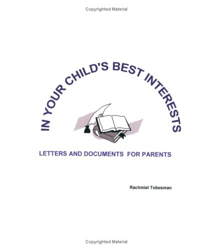 9780967726625: In Your Child's Best Interests: Letters and Documents for Parents