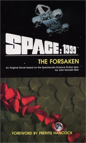 9780967728025: SPACE: 1999 The Forsaken