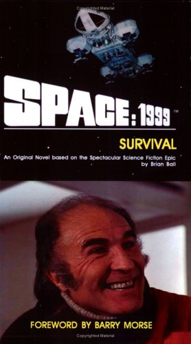 Space: 1999 Survival (0967728045) by Brian Ball