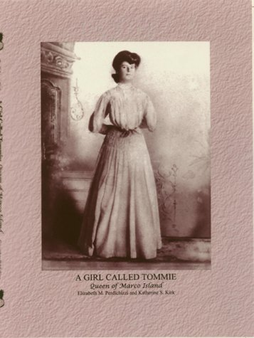A Girl Called Tommie: Queen of Marco Island, Florida: Perdichizzi, Elizabeth M.