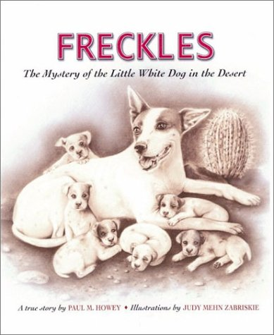 Freckles: The Mystery of the Little White: Howey, Paul M.