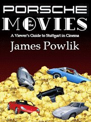 Porsche in the Movies: A Viewers Guide to Stuttgart in Cinema