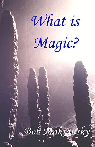 9780967731568: What is Magic?