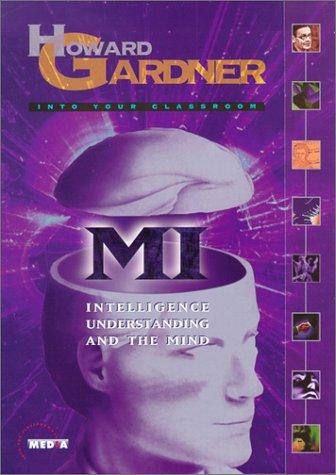 9780967733029: Howard Gardner : MI, Intelligence, Understanding, & the Mind [VHS]